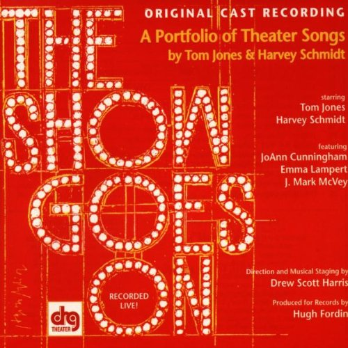 The Show Goes On: A Portfolio Of Theater Songs By Tom Jones & Harvey Schmidt (1998 Original Off-Broadway - Broadway On Shopping