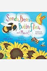 Seeds, Bees, Butterflies, and More!: Poems for Two Voices Hardcover
