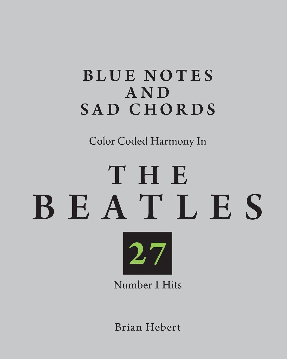 Blue Notes And Sad Chords Color Coded Harmony In The Beatles 27