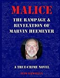 Malice: The Rampage & Revelation of Marvin Heemeyer
