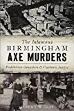 The Infamous Birmingham Axe Murders: Prohibition Gangsters and Vigilante Justice (True Crime)