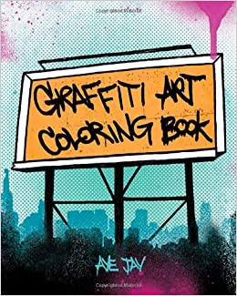 amazoncom graffiti art coloring book 9780811876766 aye jay morano books