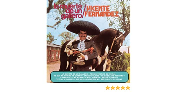 La Muerte De Un Gallero by Vicente Fernández on Amazon Music - Amazon.com
