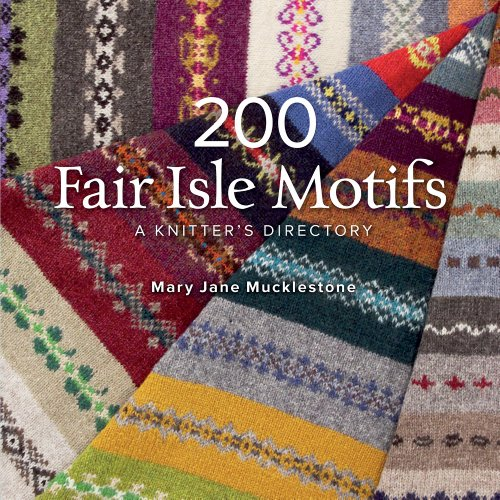 - 200 Fair Isle Motifs: A Knitter's Directory