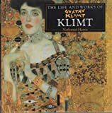 """The Life and Works of Klimt (Life & Works)"""