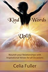 Kind Words Uplift: Nourish your Relationships with Inspirational Verses for all Occasions Paperback