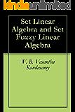Set Linear Algebra and Set Fuzzy Linear Algebra (English Edition)