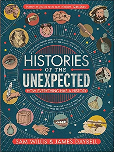 Histories of the Unexpected: How Everything Has a History: Amazon ...