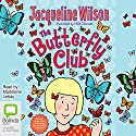 The Butterfly Club Audiobook by Jacqueline Wilson Narrated by Madeleine Leslay