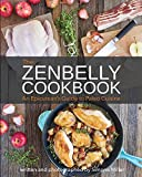 The Zenbelly Cookbook: An Epicurean's Guide to Paleo Cuisine