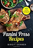 Panini Press | Indoor Grill | Sandwich Press Recipes: 49 tasty ideas for steak, burger, vegetables and co.