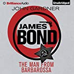 The Man from Barbarossa: James Bond Series, Book 11 | John Gardner