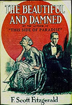 The Beautiful and Damned [Annotated] by [Fitzgerald, F Scott]