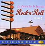 The Golden Age Of American Rock 'n' Roll, Volume 3: Hot 100 Hits From 1954-1963