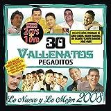 30 Vallenatos Pegaditos. Lo Nuevo Y Lo Mejor 2008