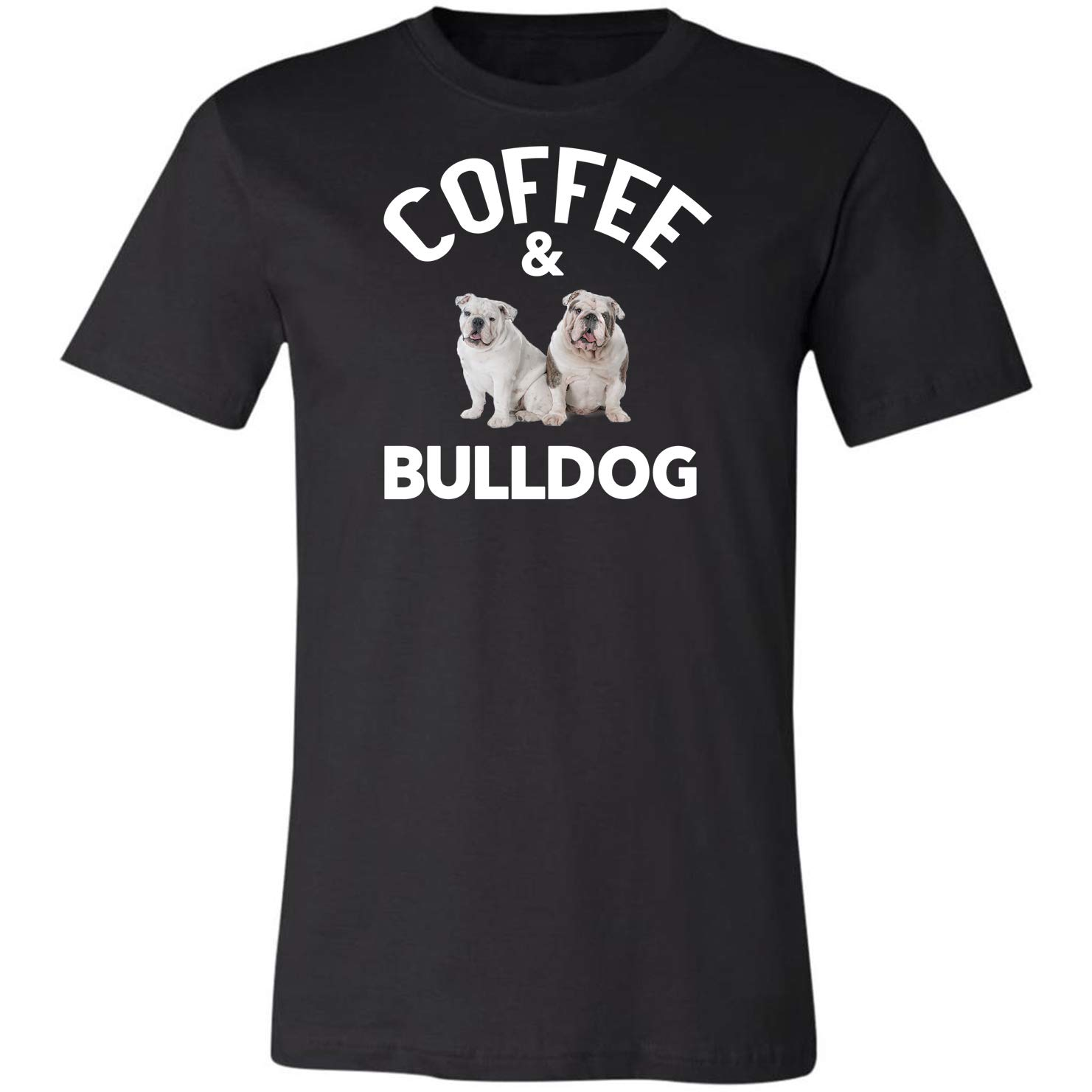 Coffee And Bulldogs Funny Bulldog Dog Saying Gifts Idea For Pet Lover Tshirt