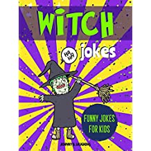 Witch Jokes: Funny Riddles and Jokes for Kids (Halloween Series Book 2)