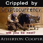 Crippled by Cryptocurrency Hörbuch von Atherton Cooper Gesprochen von: Atherton Cooper