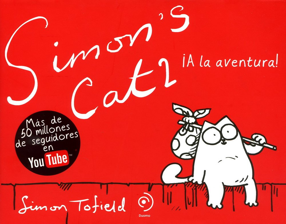 Simon'S Cat Ii 2ヲed (Ilustrado (Duomo)) Tapa dura – 25 ene 2016 Simon Tofield Duomo ediciones 8492723270 Comic book & cartoon art