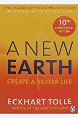 A New Earth: The life-changing follow up to The Power of Now. 'My No.1 guru will always be Eckhart Tolle' Chris Evans Paperback
