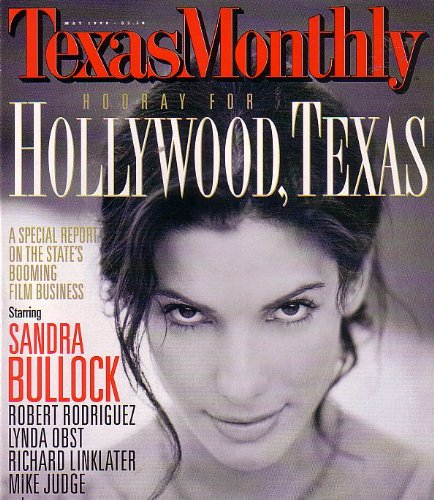 Texas Monthly Magazine - Sandra Bullock - Hooray for Hollywood, Texas [May 1998]