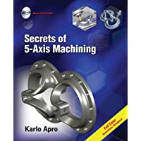Secrets of 5-Axis Machining (Volume 1)