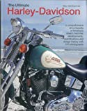 img - for The Ultimate Harley-Davidson: A comprehensive encyclopedia of America's dream machine: developments, specifications and design history with 570 photographs book / textbook / text book