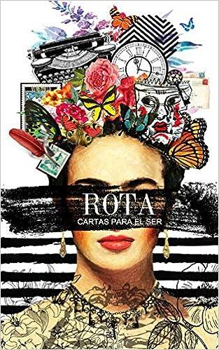 ROTA (Cartas para el ser) (Spanish Edition): Carlos Paúl ...