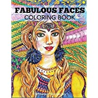 Fabulous Faces Coloring Book: An Adult Coloring Book