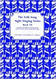 Folk Song Sight Singing Book 7 (Bk. 7)