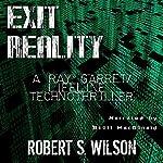 Exit Reality | Robert S. Wilson