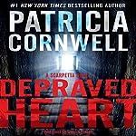 Depraved Heart: A Scarpetta Novel, Book 23 | Patricia Cornwell