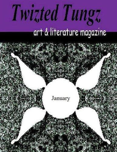Twizted Tungz art & literature magazine: Volume 4