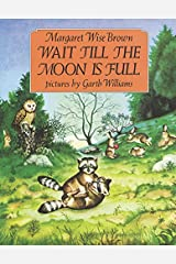 Wait Till the Moon Is Full Paperback