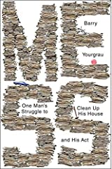 Mess: One Man's Struggle to Clean Up His House and His Act by Barry Yourgrau (2015-08-10) Hardcover