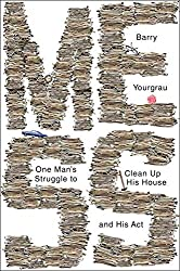 Mess: One Man's Struggle to Clean Up His House and His Act by Barry Yourgrau (2015-08-10)