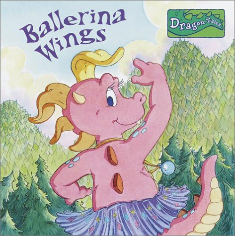 Ballerina Wings (Dragon Tales Books with Wings)