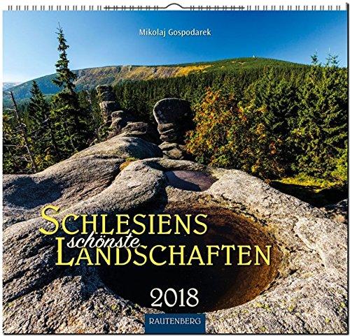 Schlesiens schönste Landschaften: Original Rautenberg-Stürtz-Kalender 2018 - Mittelformat-Kalender 33 x 31 cm