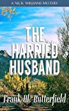 The Harried Husband: Volume 22 (A Nick Williams Mystery)