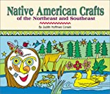 Native American Crafts of the Northeast and Southeast (Native American Crafts)