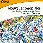 Nouvelles orientales | Marguerite Yourcenar
