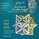 Einleitung in die Große Logik: Metaphysik / Methode / Wissenschaftliches Denken Hörbuch von Georg Wilhelm Friedrich Hegel Gesprochen von: Martin Grimsmann, Lutz Hansen