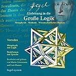 Einleitung in die Große Logik: Metaphysik / Methode / Wissenschaftliches Denken | Georg Wilhelm Friedrich Hegel
