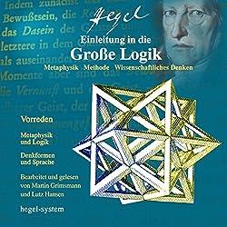 Einleitung in die Große Logik: Metaphysik / Methode / Wissenschaftliches Denken