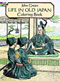 Life in Old Japan Coloring Book, John Green and Stanley Appelbaum, 0486277437