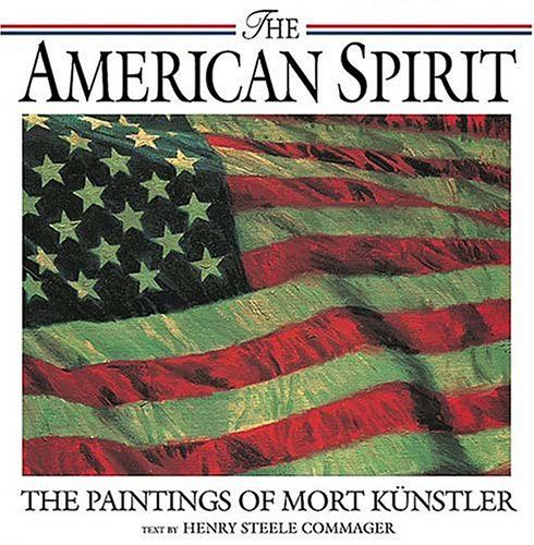 The American Spirit: The Paintings of Mort Kunstler (Art & Architecture)