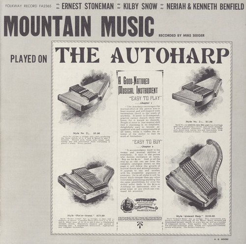 Mountain Music Played on the Autoharp - Ernest Stoneman, Kilby Snow, Neriah and Kenneth Benfield
