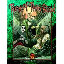 The Time of Thin Blood