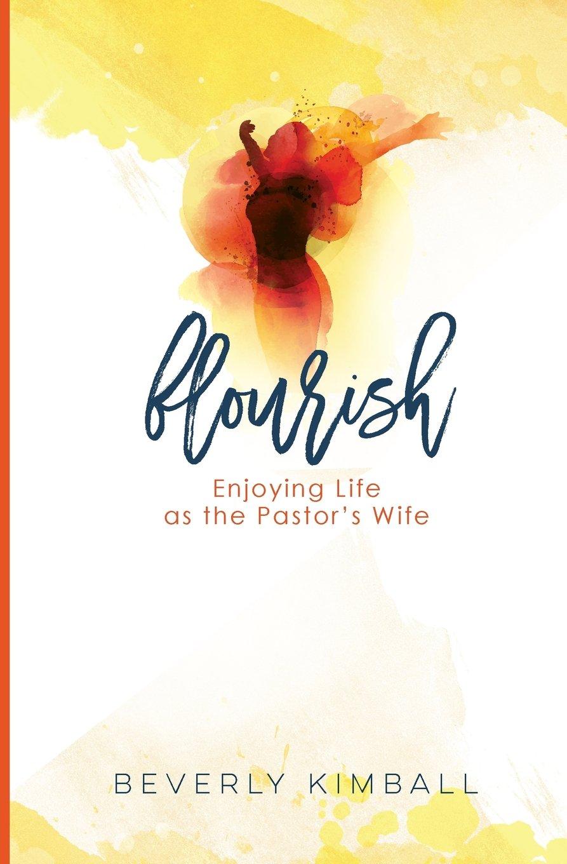 Flourish: Enjoying Life as the Pastor's Wife (Pastor's Wife Life) (Volume 1) PDF