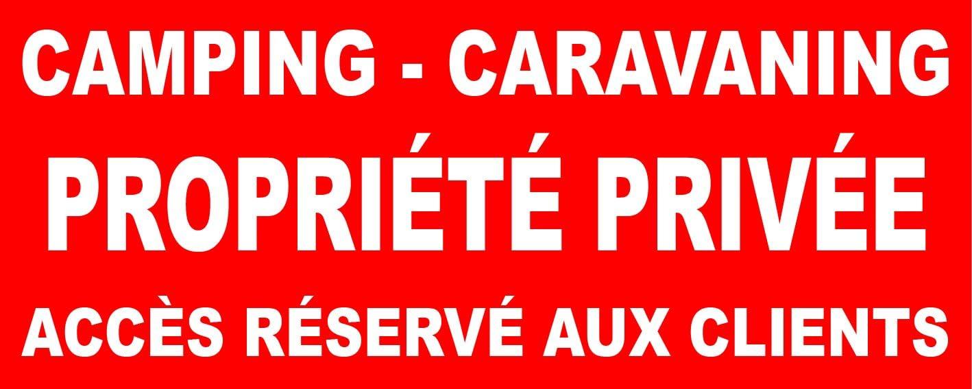 Panneau Camping caravaning propri/ét/é priv/ée acc/ès r/éserv/é aux client 450x300mm